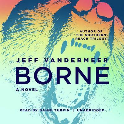 Borne - VanderMeer, Jeff, and Turpin, Bahni