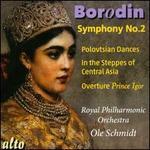 Borodin: Symphony No. 2; Prince Igor; Polovtsian