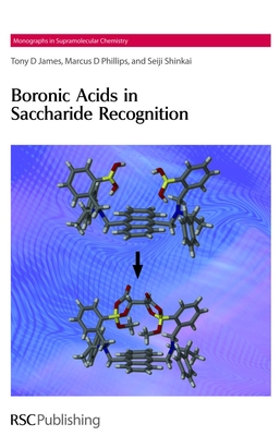 Boronic Acids in Saccharide Recognition: Rsc - James, Tony D
