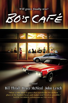 Bo's Cafe - Lynch, John, and Thrall, Bill, and McNicol, Bruce