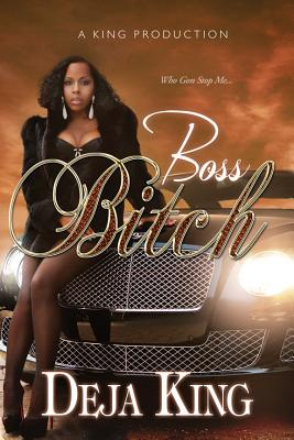 Boss Bitch - King, Deja