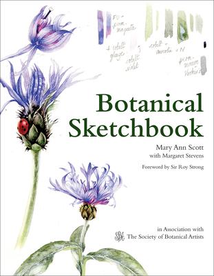 Botanical Sketchbook: Drawing, painting and illustration for botanical artists - Scott, Mary Ann, and Stevens, Margaret