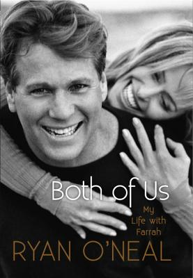 Both of Us: My Life with Farrah - O'Neal, Ryan, and Blanco, Jodee, and Carroll, Kent