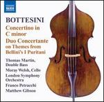 Bottesini: Concertino in C minor; Duo Concertante on Themes from Bellini's I Puritani