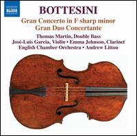 Bottesini: Gran Concerto; Gran Duo Concertante - Emma Johnson (clarinet); Jose-Luis Garcia (Asensio) (violin); Thomas Martin (double bass); English Chamber Orchestra;...