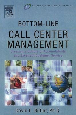 Bottom-Line Call Center Management - Butler, David L, PH.D.