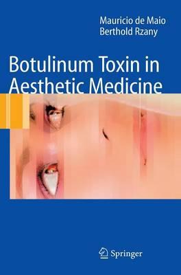 Botulinum Toxin in Aesthetic Medicine - de Maio, Mauricio, and Rzany, Berthold