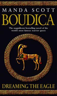 Boudica: Dreaming The Eagle: Boudica 1 - Scott, Manda