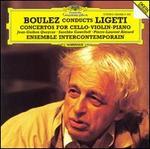 Boulez Conducts Ligeti: Concertos for Cello, Violin & Piano