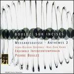 Boulez: Sur Incises; Messagesquisse; Anthèms 2 - Ensemble de violoncelles; Hae Sun Kang (violin); Jean-Guihen Queyras (cello); Members of the Ensemble InterContemporain; Pierre Boulez (conductor)