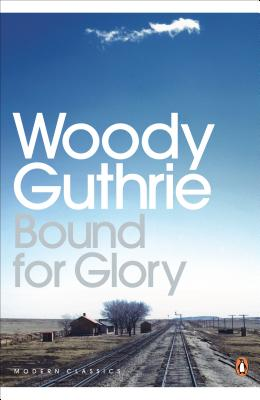 Bound for Glory - Guthrie, Woody, and Klein, Joe (Introduction by)