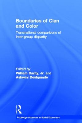 Boundaries of Clan and Color: Transnational Comparisons of Inter-Group Disparity - Barrios, Richard A