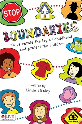 Boundaries: To Celebrate the Joy of Childhood and Protect the Children - Straley, Linda