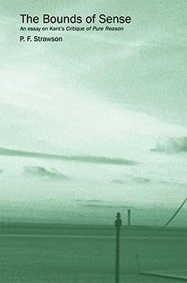 Bounds of Sense - Strawson, Peter
