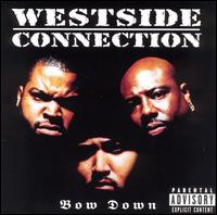Bow Down - Westside Connection