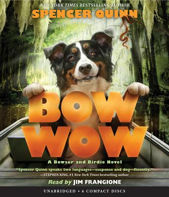 Bow Wow: A Bowser and Birdie Novel - Quinn, Spencer, and Frangione, Jim (Narrator)