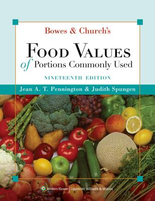 Bowes & Church's Food Values of Portions Commonly Used - Pennington, Jean A T, PhD, Rd, and Spungen, Judith