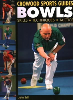 Bowls: Skills, Techniques, Tactics - Bell, John