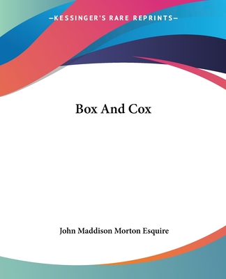 Box and Cox - Morton Esquire, John Maddison
