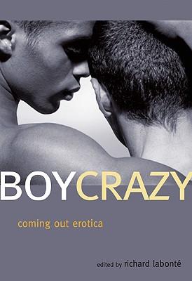 Boy Crazy: Coming Out Erotica - LaBonte, Richard (Editor)