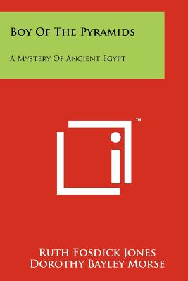 Boy of the Pyramids: A Mystery of Ancient Egypt - Jones, Ruth Fosdick