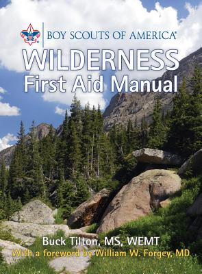 Boy Scouts of America Wilderness First Aid Manual - Tilton, Buck