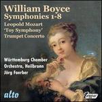 Boyce: Symphonies 1-8; L. Mozart: 'Toy' Symphony; Trumpet Concerto