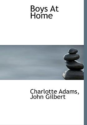 Boys at Home - Adams, Charlotte, and Gilbert, John, Sir