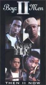 Boyz II Men: Then II Now