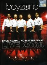 Boyzone: Back Again... No Matter What - The Greatest Hits Live 2008