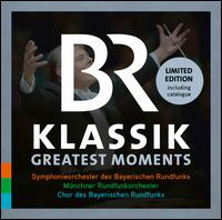BR Klassik: Highlights - Bernhard Schneider (vocals); Camilla Tilling (vocals); Christian Elsner (vocals); Erin Wall (vocals); Eva Vogel (vocals);...
