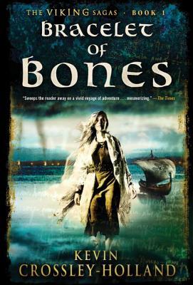 Bracelet of Bones - Crossley-Holland, Kevin