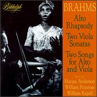 Brahms: Alto Rhapsody; Two Viola Sonatas; Two Songs for Alto & Viola - Franz Rupp (piano); Gerald Moore (piano); Marian Anderson (contralto); University of Pennsylvania Men's Glee Club; William Kapell (piano); William Primrose (viola); Eugene Ormandy (conductor)