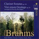 Brahms: Clarinet Sonatas, Op. 120; Vier ernste Gesänge, Op. 121