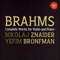 Brahms: Complete Works for Violin and Piano - Nikolaj Znaider (violin); Yefim Bronfman (piano)