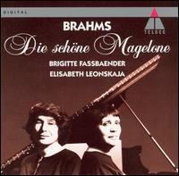 Brahms: Die schöne Magelone - Brigitte Fassbaender; Brigitte Fassbaender (contralto); Elisabeth Leonskaja (piano)
