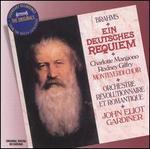 Brahms: Ein Deutsches Requiem [1990 Recording] - Charlotte Margiono (soprano); Rodney Gilfry (baritone); Monteverdi Choir (choir, chorus); Orchestre Revolutionnaire et Romantique; John Eliot Gardiner (conductor)