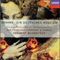 Brahms: Ein deutsches Requiem - Elizabeth Norberg-Schulz (soprano); Wolfgang Holzmair (baritone); San Francisco Symphony Chorus (choir, chorus);...