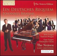 Brahms: Ein Deutsches Requiem - Christopher Glynn (piano); Eamonn Dougan (bass); Gary Cooper (piano); Julie Cooper (soprano); The Sixteen;...