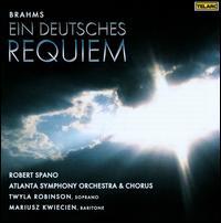 Brahms: Ein deutsches Requiem - Mariusz Kwiecien (baritone); Twyla Robinson (soprano); Atlanta Symphony Chorus (choir, chorus); Atlanta Symphony Orchestra;...