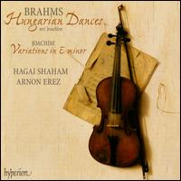 Brahms: Hungarian Dances; Joachim: Variations - Arnon Erez (piano); Hagai Shaham (violin)