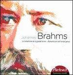 Brahms: Le Romantisme de la Grande Forme