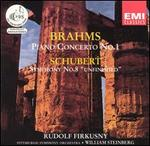 "Brahms: Piano Concerto No. 1; Schubert: Symphony No. 8 ""Unfinished"""