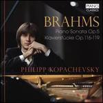 Brahms: Piano Sonata Op. 5; Klavierstücke Op. 116-119