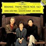 Brahms: Piano Trios Nos. 1 & 2 - Augustin Dumay (violin); Jian Wang (cello); Maria João Pires (piano)