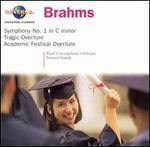 Brahms: Symphony No. 1; Tragic Overture; Academic Festival Overture