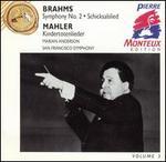 Brahms: Symphony No. 2; Schicksalslied; Mahler: Kindertotenlieder