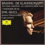 Brahms: The Piano Concertos; Fantasies, Op. 116