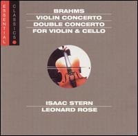 Brahms: Violin Concerto; Double Concerto for violin and cello - Isaac Stern (violin); Leonard Rose (cello); Philadelphia Orchestra; Eugene Ormandy (conductor)