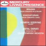 Brahms: Violin Concerto in D major; Khachaturian: Violin Concerto